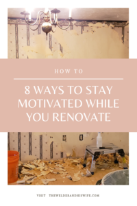 ways to stay motivated while renovating